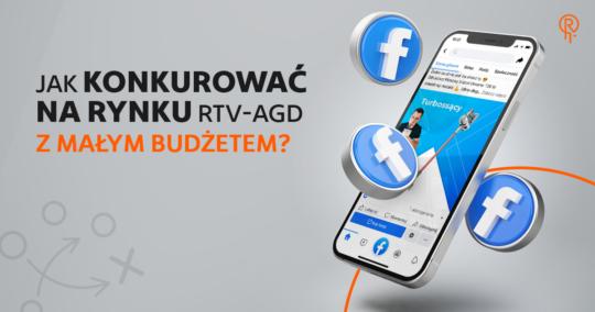 Roxart blog - Jak konkurować na rynku RTV-AGD z małym budżetem?
