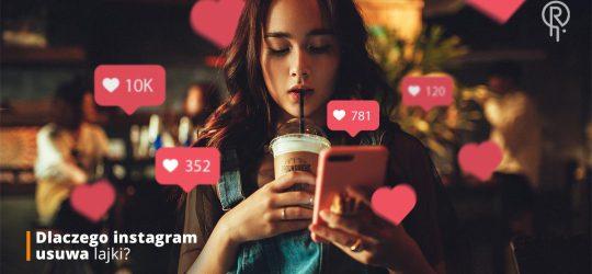 Roxart blog - Dlaczego Instagram usuwa lajki?