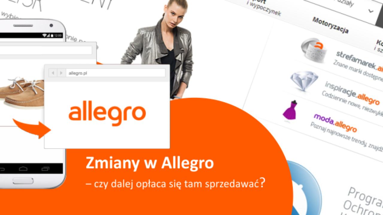 Zmiany W Allegro Czy Dalej Oplaca Sie Tam Sprzedawac