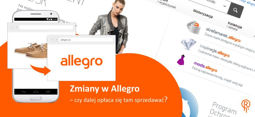 Zmiany w Allegro – czy dalej opłaca się tam sprzedawać?