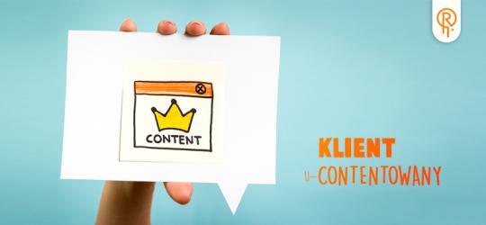 Roxart blog - Klient uContentowany – 5 cech skutecznego content marketingu