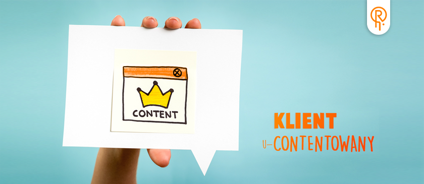 Klient uContentowany – 5 cech skutecznego content marketingu