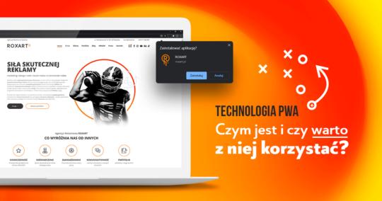 Roxart blog - Technologia PWA – czym jest i czy warto z niej korzystać?