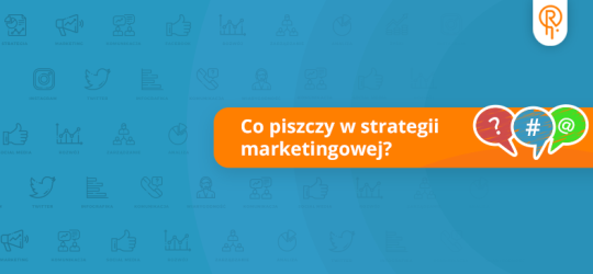 Roxart blog - Na co komu strategia marketingowa?