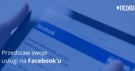 Roxart blog - Przedstaw swoje usługi na Facebooku
