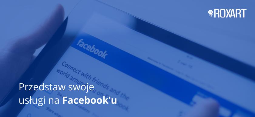 Przedstaw swoje usługi na Facebooku