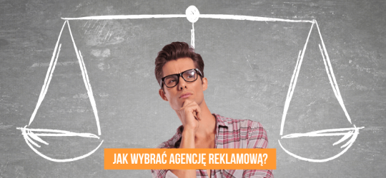 Roxart blog - Jak wybrać agencję reklamową?