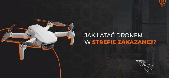 Roxart blog - Jak latać dronem w strefie zakazanej?
