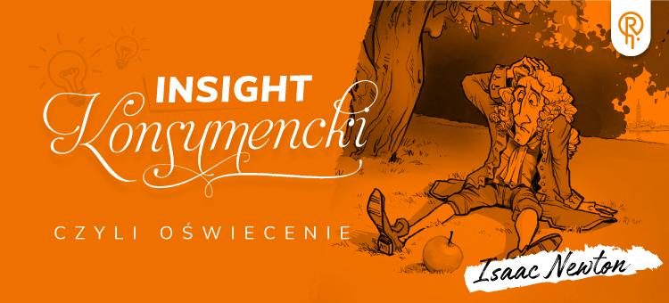 Klient prześwietlony i strategia doskonała, czyli czym jest insight konsumencki?