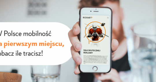 Roxart blog - W Polsce mobilność na pierwszym miejscu, zobacz ile tracisz!