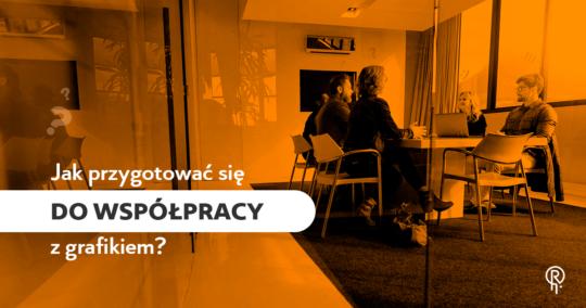 Roxart blog - Jak przygotować się do współpracy z grafikiem?