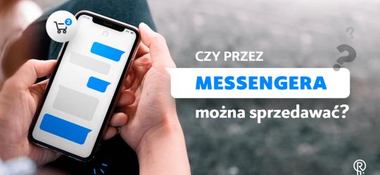 Roxart blog - Czy przez Messengera można sprzedawać?