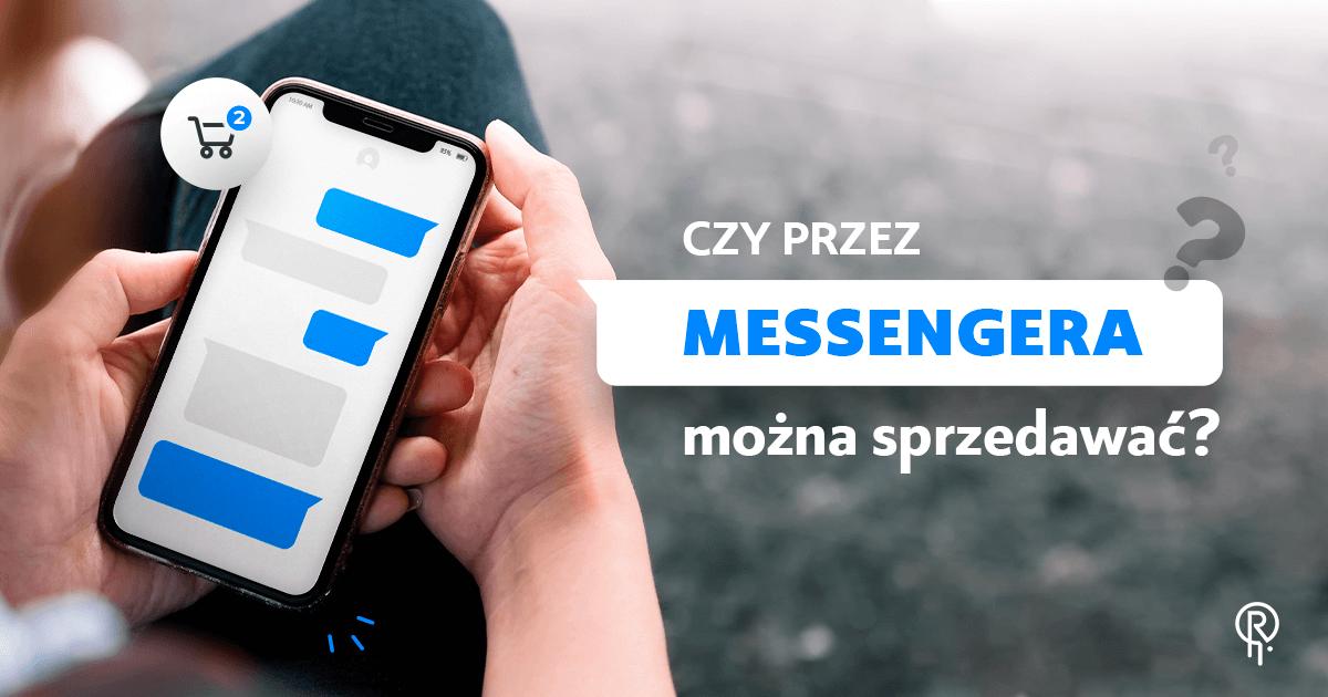 Czy przez Messengera można sprzedawać?